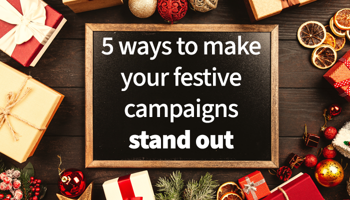 5 ways to make your christmas campaigns stand out